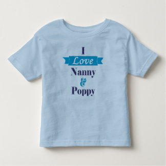 I Love Nanny and Poppy - blue banner Toddler T-shirt