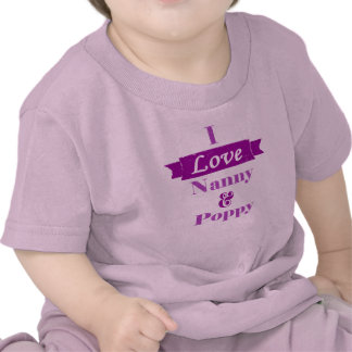 I Love Nanny and Poppy - purple banner Tee Shirt