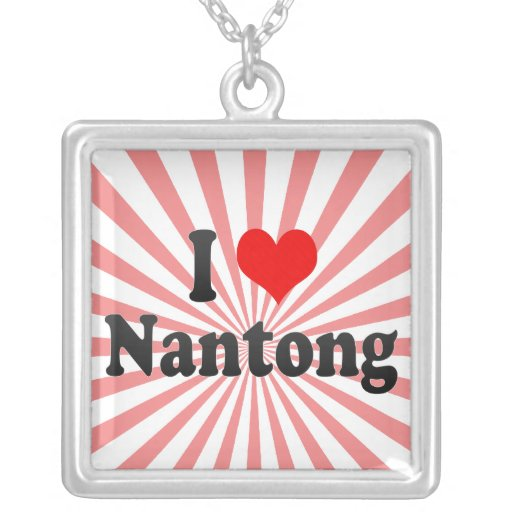 I Love Nantong, China Personalized Necklace