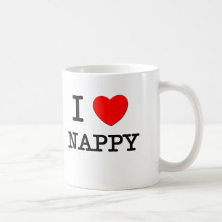 I Love Nappy Coffee Mugs