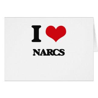 I Love Narcs Greeting Card