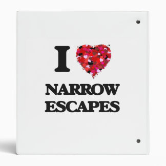 I Love Narrow Escapes 3 Ring Binders