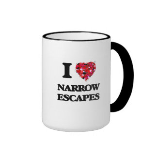 I Love Narrow Escapes Ringer Coffee Mug