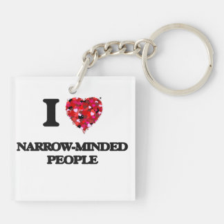 I Love Narrow-Minded People Double-Sided Square Acrylic Keychain