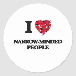 I Love Narrow-Minded People Classic Round Sticker