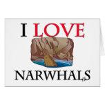 I Love Narwhals Card