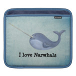 I love Narwhals Sleeve For iPads
