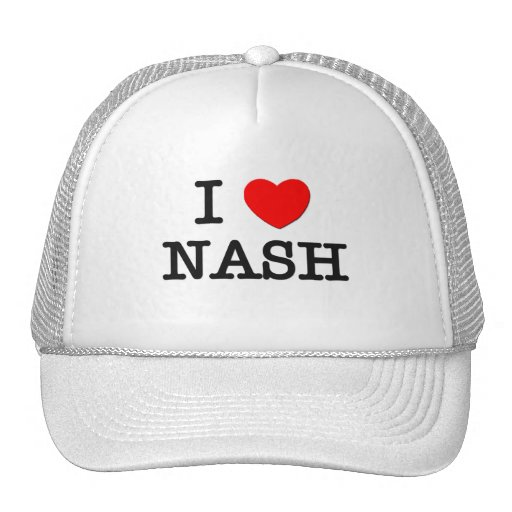 I Love Nash Trucker Hats