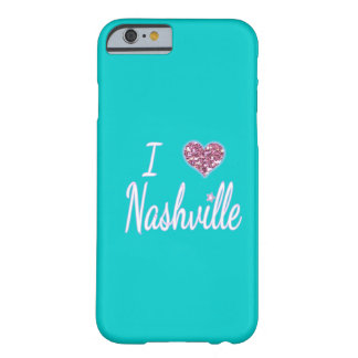 I Love Nashville Barely There iPhone 6 Case