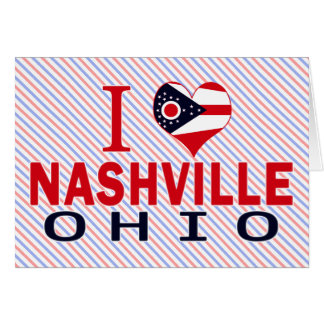 I love Nashville, Ohio Greeting Card