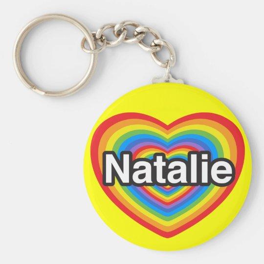 I love Natalie. I love you Natalie. Heart Keychain