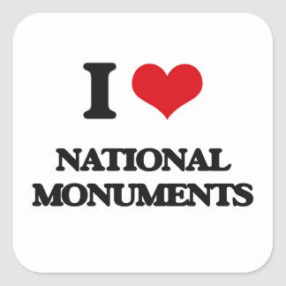 I Love National Monuments Square Sticker
