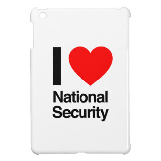 i love national security case for the iPad mini