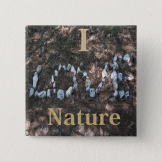 I Love Nature Apparel and Gifts Pinback Button
