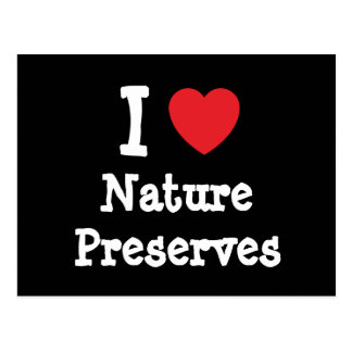 I love Nature Preserves heart custom personalized Postcard