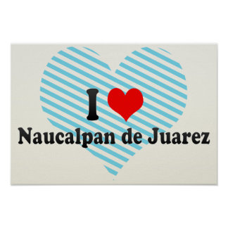 I Love Naucalpan de Juarez, México Póster