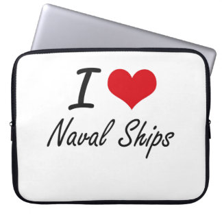 I Love Naval Ships Laptop Computer Sleeves
