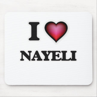 I Love Nayeli Mouse Pad
