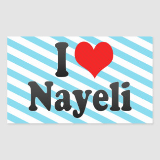 I love Nayeli Rectangular Sticker