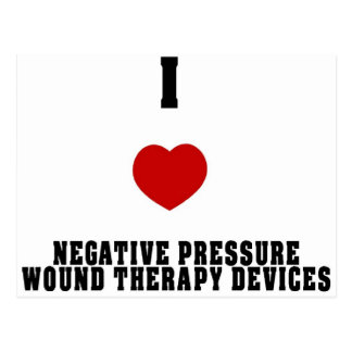 I Love Negative Pressure Wound Therapy Devices Postcard