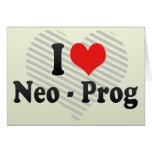 I Love Neo - Prog Greeting Card