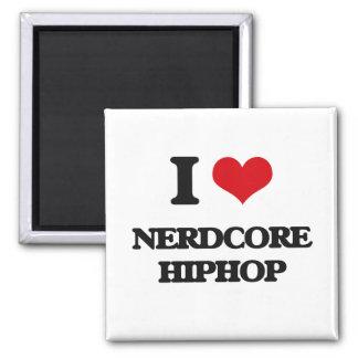 I Love NERDCORE HIPHOP Refrigerator Magnet