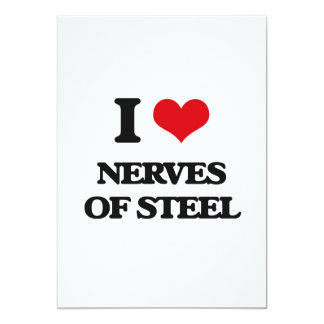 I Love Nerves Of Steel 5x7 Paper Invitation Card