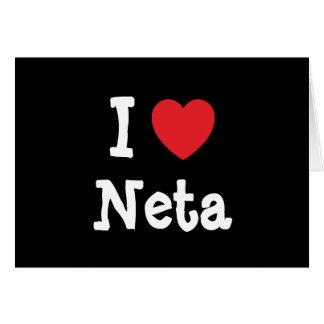 I love Neta heart T-Shirt Greeting Cards
