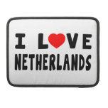 I Love Netherlands Sleeves For MacBook Pro