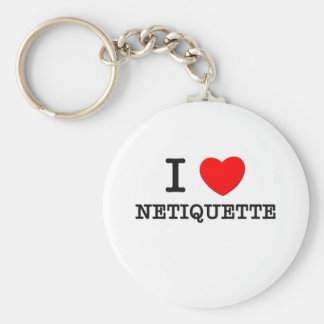 I Love Netiquette Key Chain