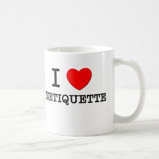 I Love Netiquette Mugs