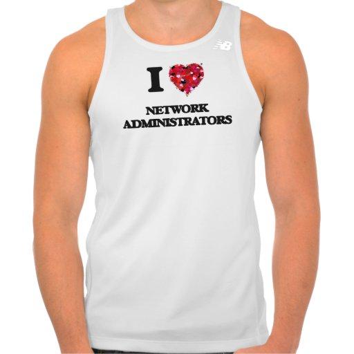 I love Network Administrators Shirts Tank Tops, Tanktops Shirts