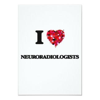 I love Neuroradiologists 3.5x5 Paper Invitation Card