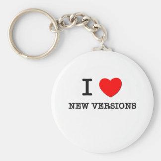 I Love New Versions Basic Round Button Keychain