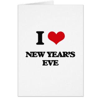 I Love New Year'S Eve Card