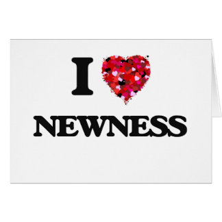 I Love Newness Greeting Card