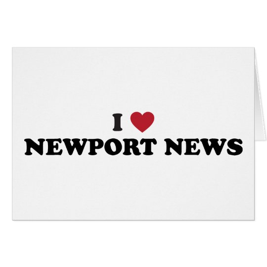 I Love Newport News Virginia Card