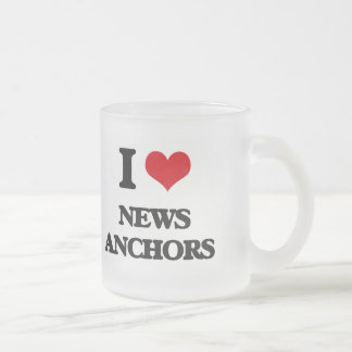 I Love News Anchors 10 Oz Frosted Glass Coffee Mug