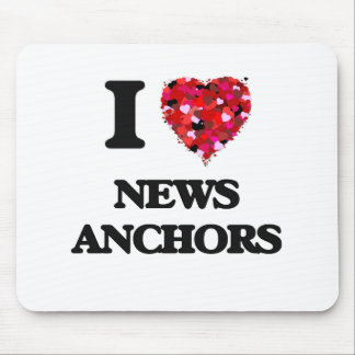 I Love News Anchors Mouse Pad