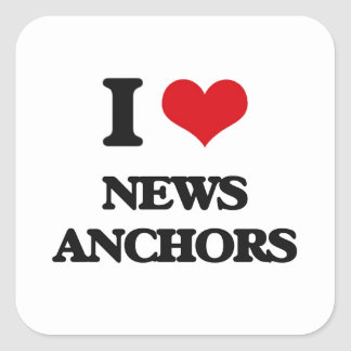 I Love News Anchors Square Stickers