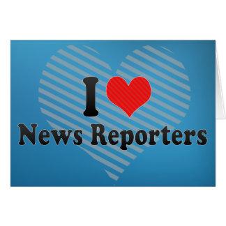 I Love News Reporters Card