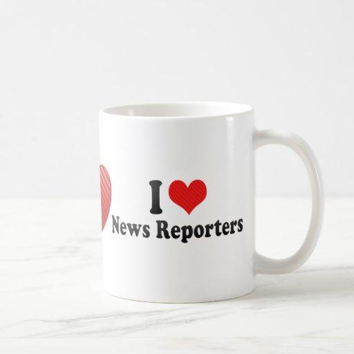 I Love News Reporters Coffee Mug
