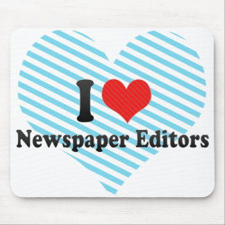 I Love Newspaper Editors Mouse Pad