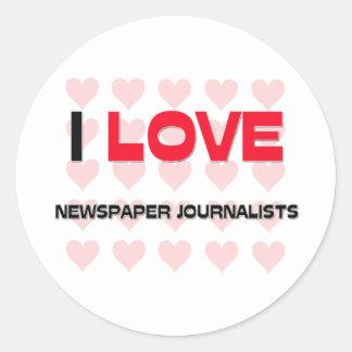 I LOVE NEWSPAPER JOURNALISTS STICKER