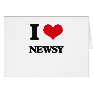 I Love Newsy Greeting Card