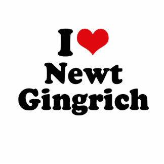 I LOVE NEWT GINGRICH ACRYLIC CUT OUTS