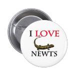 I Love Newts Pin