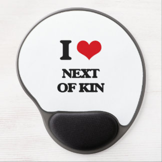 I Love Next Of Kin Gel Mouse Pad