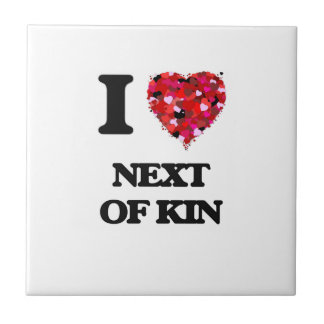 I Love Next Of Kin Small Square Tile