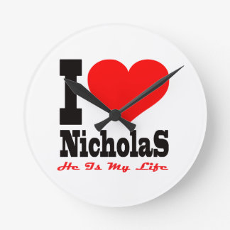 I Love Nicholas. He Is My Life Round Wallclocks